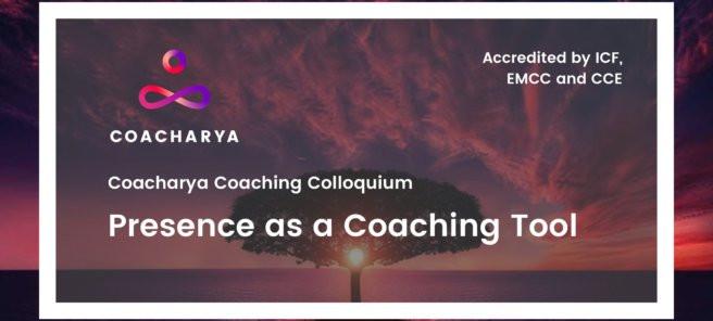 Presence as a Coaching Tool