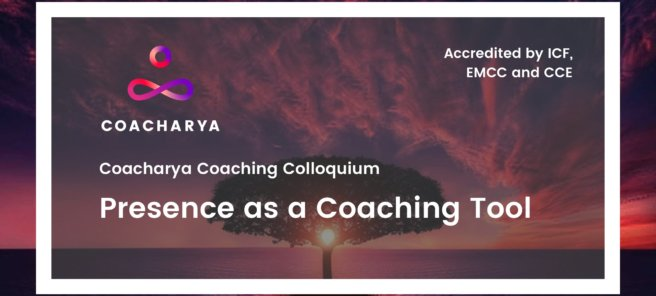 Presence as a Coaching Tool
